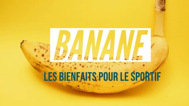 Les bienfaits de la banane pour le sportif